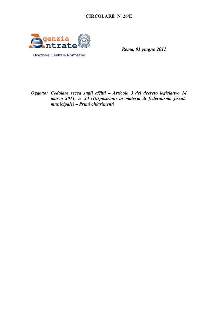 CIRCOLARE N. 26/E                                            Roma, 01 giugno 2011 Direzione Centrale NormativaOggetto: Ced...