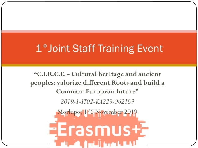 """""""C.I.R.C.E. - Cultural herItage and ancient peoples: valorize different Roots and build a Common European future"""" 2019-1-I..."""