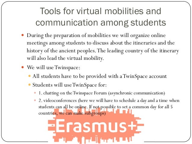 Tools for virtual mobilities and communication among students  During the preparation of mobilities we will organize onli...