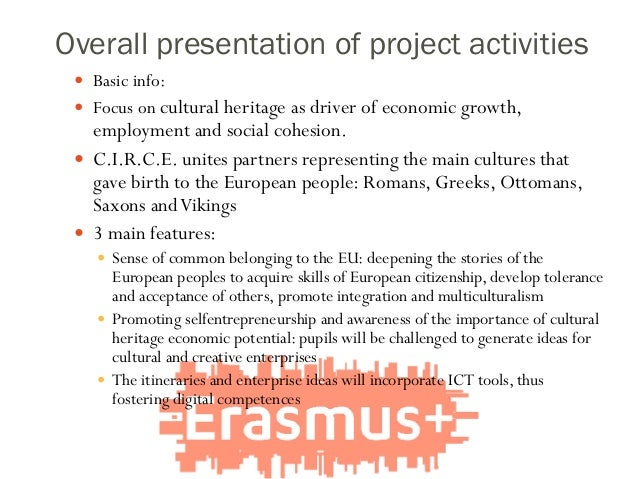 Overall presentation of project activities  Basic info:  Focus on cultural heritage as driver of economic growth, employ...