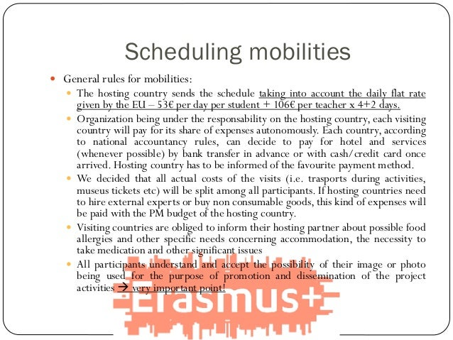  General rules for mobilities:  The hosting country sends the schedule taking into account the daily flat rate given by ...