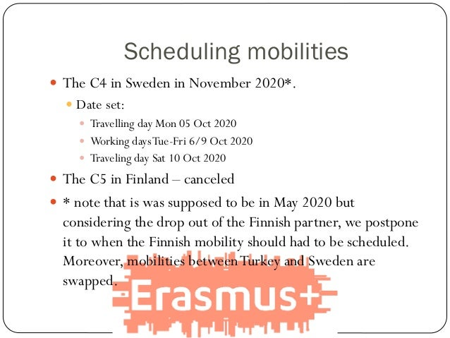 Scheduling mobilities  The C4 in Sweden in November 2020*.  Date set:  Travelling day Mon 05 Oct 2020  Working daysTue...
