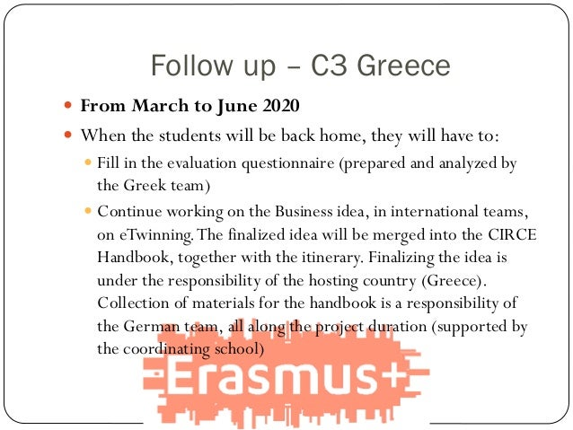Follow up – C3 Greece  From March to June 2020  When the students will be back home, they will have to:  Fill in the ev...
