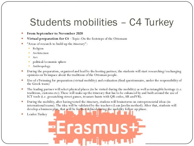 Students mobilities – C4 Turkey  From September to November 2020  Virtual preparation for C4 –Topic: On the footsteps of...