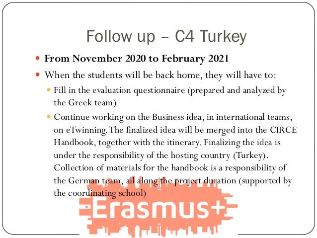 Follow up – C4 Turkey  From November 2020 to February 2021  When the students will be back home, they will have to:  Fi...