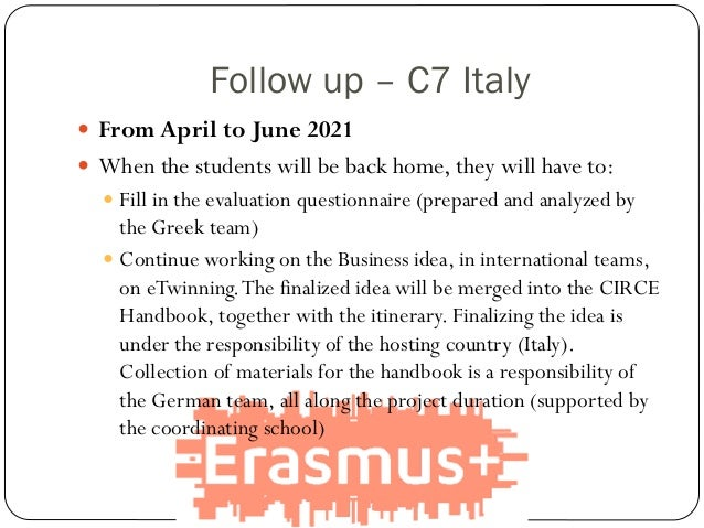 Follow up – C7 Italy  From April to June 2021  When the students will be back home, they will have to:  Fill in the eva...