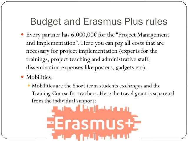 """Budget and Erasmus Plus rules  Every partner has 6.000,00€ for the """"Project Management and Implementation"""". Here you can ..."""