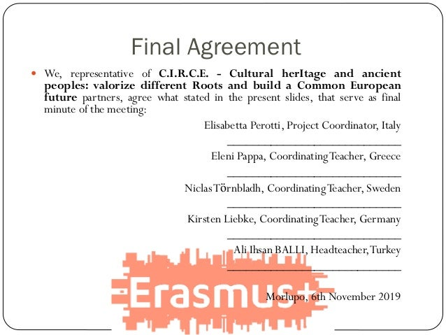 Final Agreement  We, representative of C.I.R.C.E. - Cultural herItage and ancient peoples: valorize different Roots and b...
