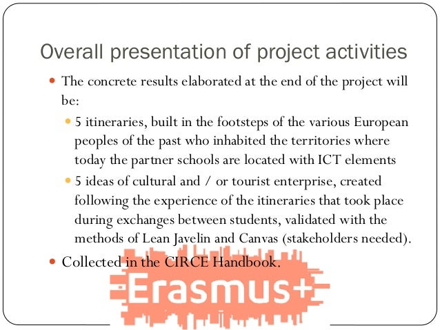 Overall presentation of project activities  The concrete results elaborated at the end of the project will be:  5 itiner...
