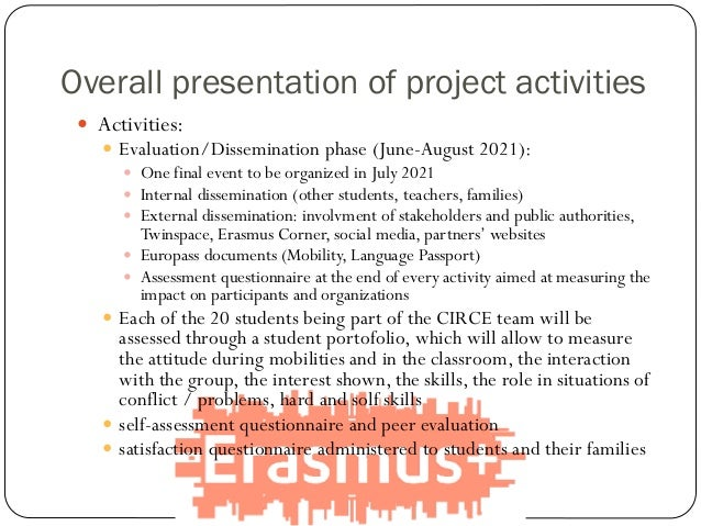  Activities:  Evaluation/Dissemination phase (June-August 2021):  One final event to be organized in July 2021  Intern...