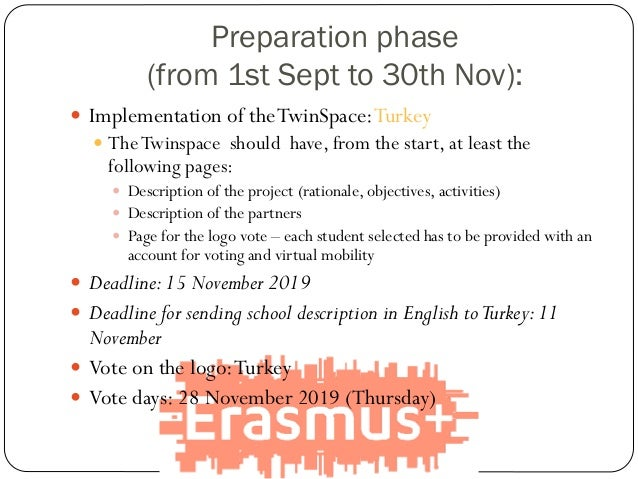 Preparation phase (from 1st Sept to 30th Nov):  Implementation of theTwinSpace:Turkey  TheTwinspace should have, from th...