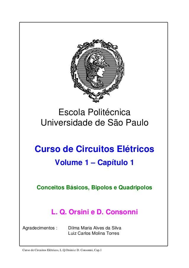 Curso de Circuitos Elétricos, L.Q.Orsini e D. Consonni, Cap.1 Escola Politécnica Universidade de São Paulo Curso de Circui...
