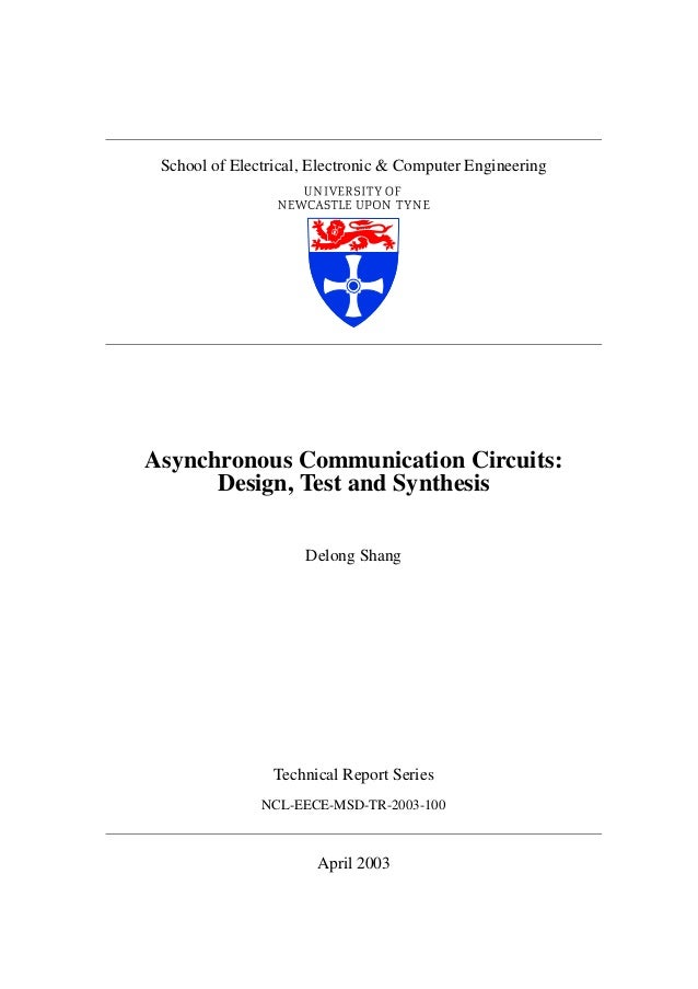 School of Electrical, Electronic & Computer EngineeringAsynchronous Communication Circuits:      Design, Test and Synthesi...