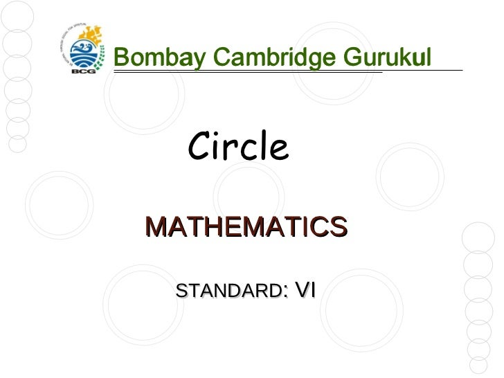 MATHEMATICS STANDARD : VI Bombay Cambridge Gurukul Bombay Cambridge Gurukul Circle