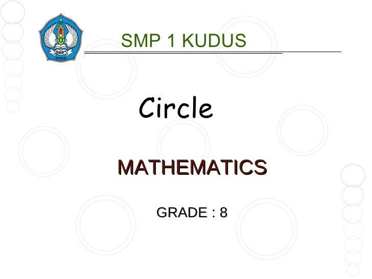SMP 1 KUDUS CircleMATHEMATICS   GRADE : 8