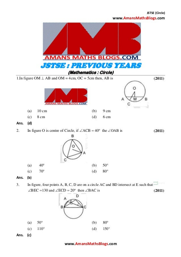 JSTSE (Circle) www.AmansMathsBlogs.com JSTSE : PREVIOUS YEARS (Mathematics : Circle) 1.In figure OM  AB and OM = 4cm, OC ...