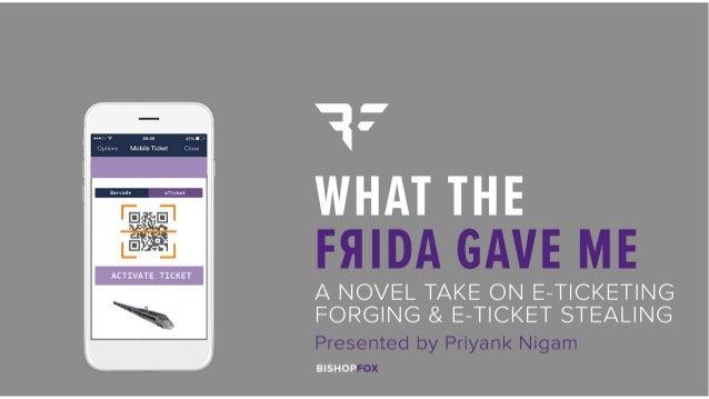 What the Frida Gave Me: A Novel Take on E-Ticketing Forging