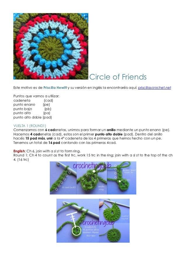 Circle of FriendsEste motivo es de Priscilla Hewitt y su versión en inglés la encontraréis aquí: priscillascrochet.netPunt...