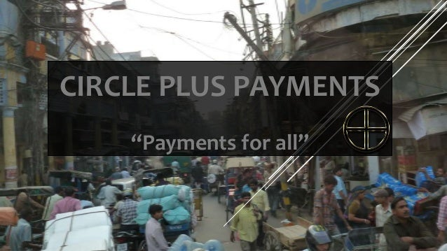 """CIRCLE PLUS PAYMENTS    """"Payments for all"""""""