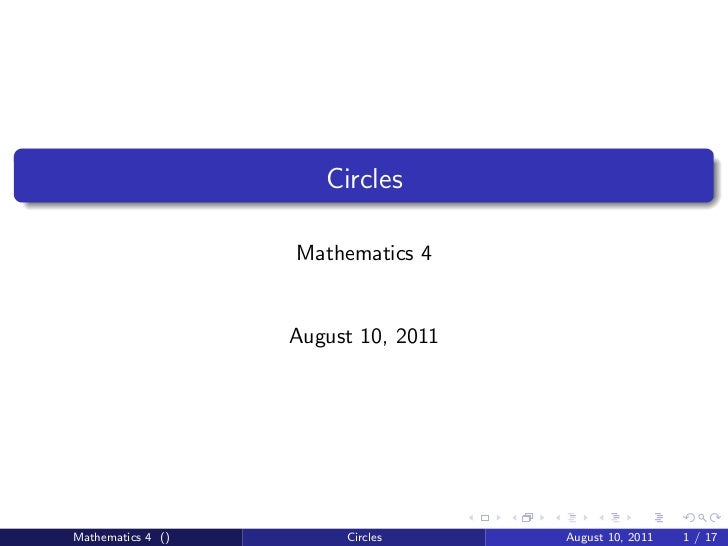 Circles                   Mathematics 4                   August 10, 2011Mathematics 4 ()        Circles      August 10, 2...
