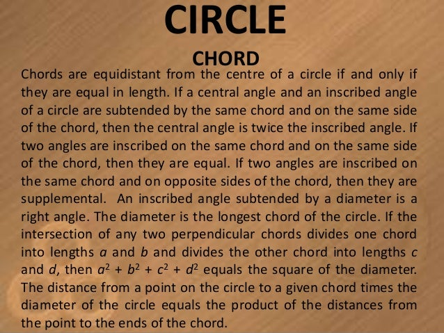 CIRCLE                             CHORDChords are equidistant from the centre of a circle if and only ifthey are equal in...