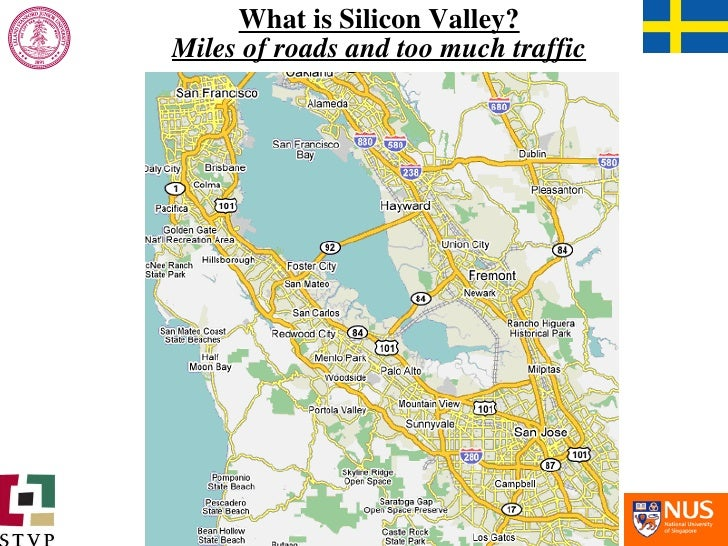 What is Silicon Valley? Miles of roads and too much traffic