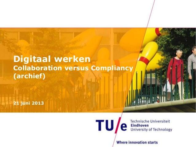 Digitaal werkenCollaboration versus Compliancy(archief)21 juni 2013