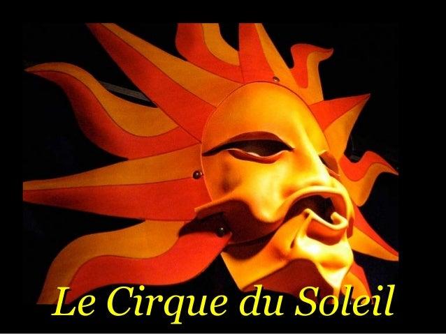 Le Cirque du SoleilLe Cirque du Soleil