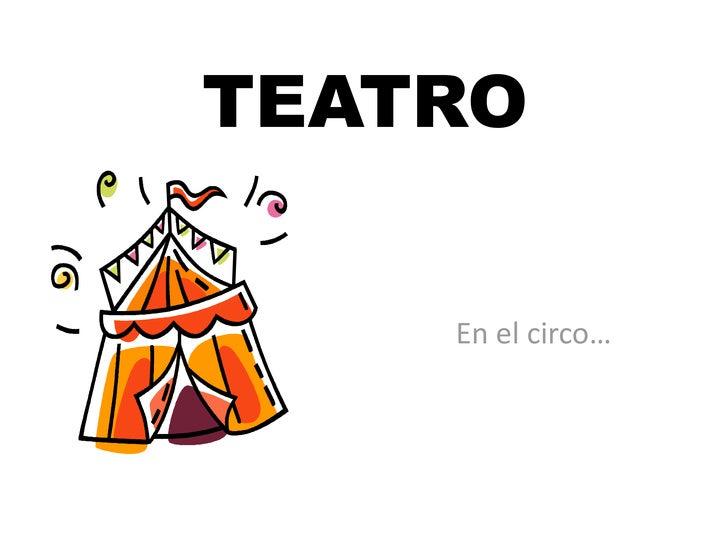 TEATRO<br />En el circo…<br />