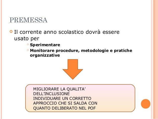 PREMESSA   Il corrente anno scolastico dovrà essere usato per Sperimentare  Monitorare procedure, metodologie e pratiche...