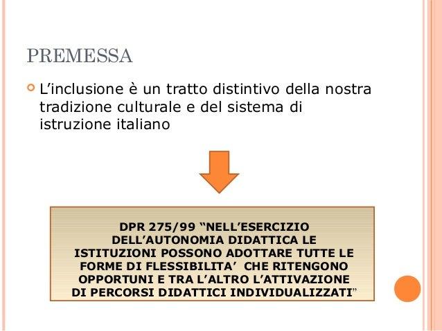 PREMESSA   L'inclusione è un tratto distintivo della nostra tradizione culturale e del sistema di istruzione italiano  DP...