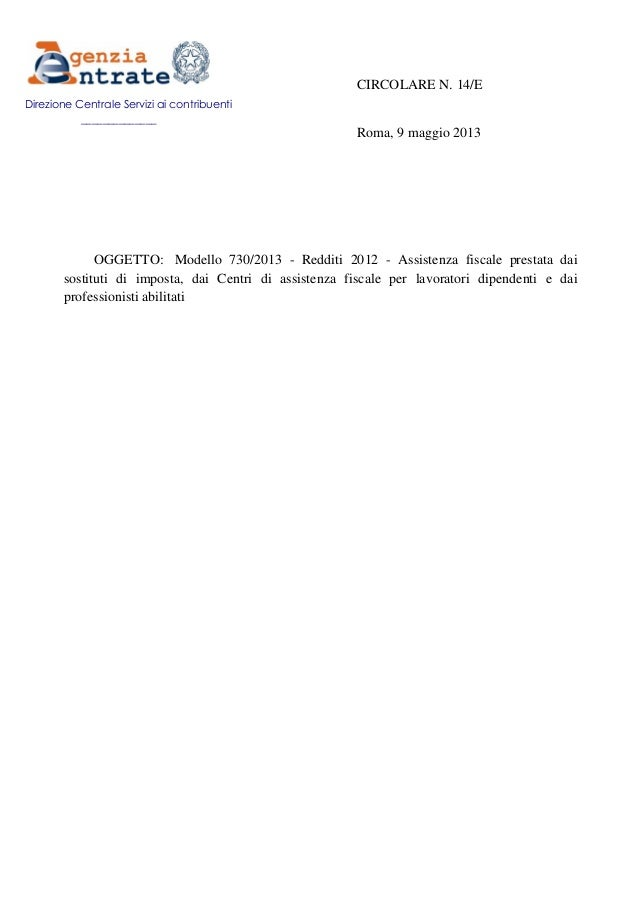 CIRCOLARE N. 14/ERoma, 9 maggio 2013OGGETTO: Modello 730/2013 - Redditi 2012 - Assistenza fiscale prestata daisostituti di...