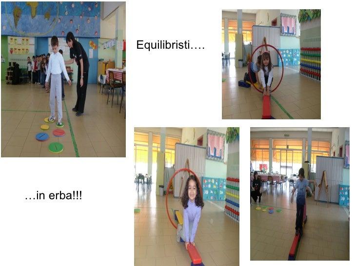 Equilibristi…. … in erba!!!