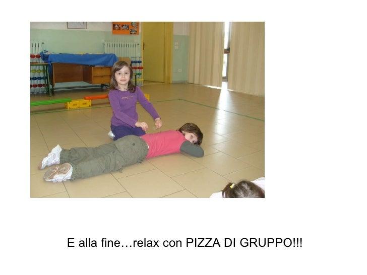 E alla fine…relax con PIZZA DI GRUPPO!!!