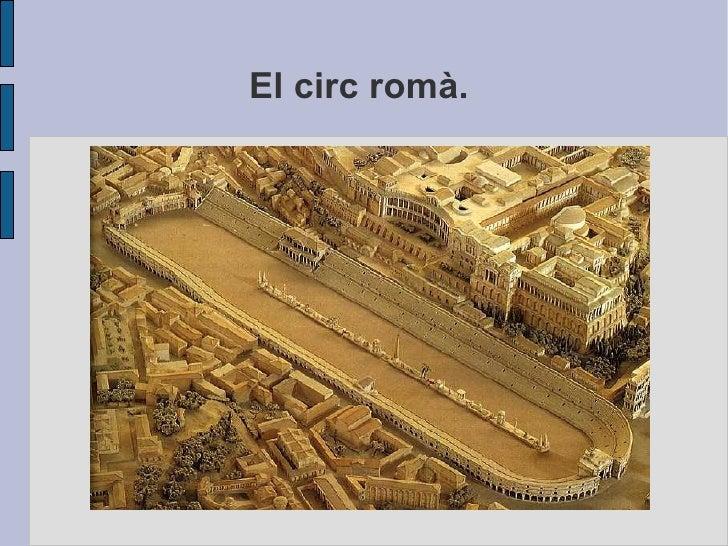 El circ romà.