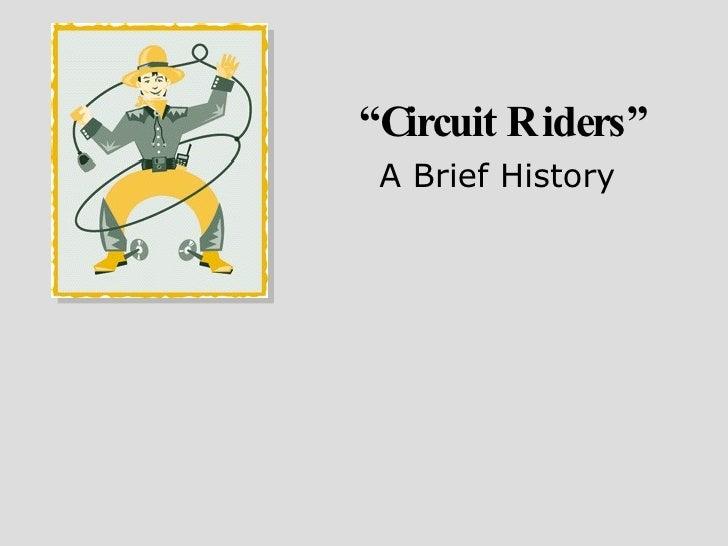 """ Circuit Riders"" A Brief History"