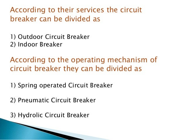 According to the voltage level of installation types of circuit breaker are referred as 1) High Voltage Circuit Breaker 2)...