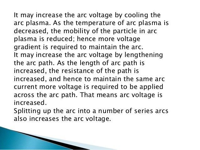 Operation of ACB  The first objective is usually achieved by forcing the arc into contact with as large an area as possibl...