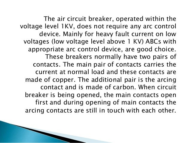 Although this type of circuit breakers have become obsolete for medium voltage application, but they are still preferable ...