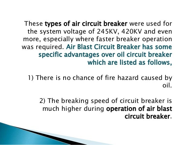 As we said earlier that there are mainly two types of ACB, plain air circuit breaker and air blast circuit breaker. But th...