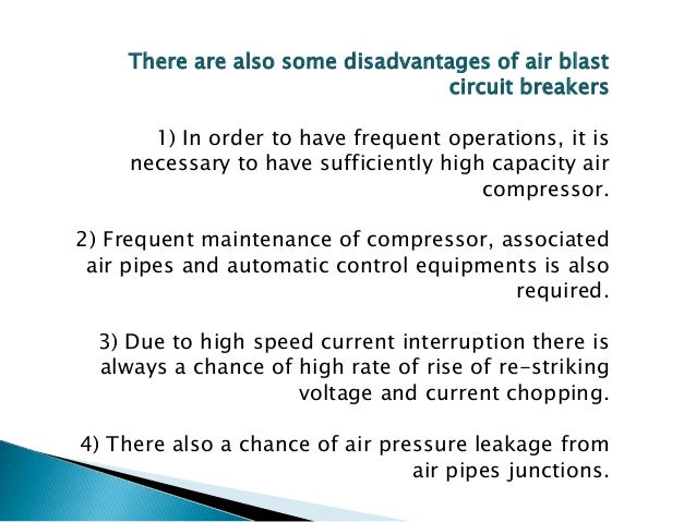 In this type of axial blast air circuit breaker the moving contact is fitted over a piston supported over a spring. In ord...