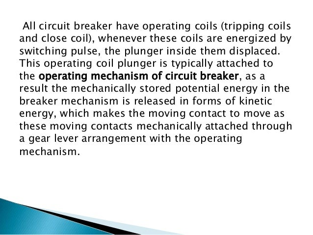 After a cycle of operation of circuit breaker the total stored energy is released and hence the potential energy again sto...