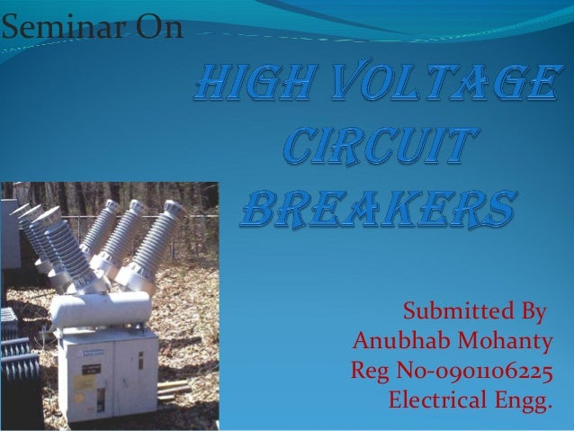 Seminar On                 Submitted By             Anubhab Mohanty             Reg No-0901106225                Electrica...