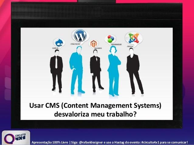 Usar CMS (Content Management Systems) desvaloriza meu trabalho? Apresentação 100% Livre | Siga: @rafaeldesigner e use a Ha...