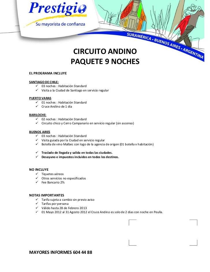 CIRCUITO ANDINO                            PAQUETE 9 NOCHESEL PROGRAMA INCLUYESANTIAGO DE CHILE:    03 noches : Habitació...