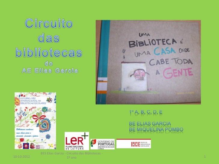 BES Elias Garcia - Circuito das Bibliotecas -10-10-2012                      1º ano                       1