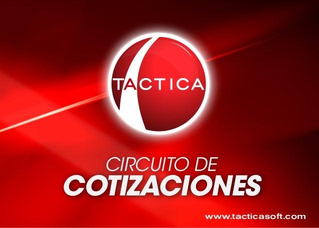 www.tacticasoft.com CIRCUITO DE COTIZACIONES