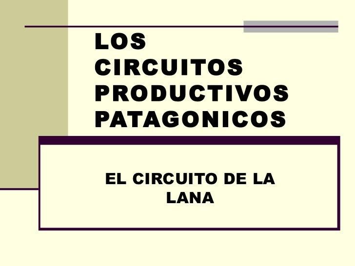 LOS CIRCUITOS PRODUCTIVOS PATAGONICOS EL CIRCUITO DE LA LANA