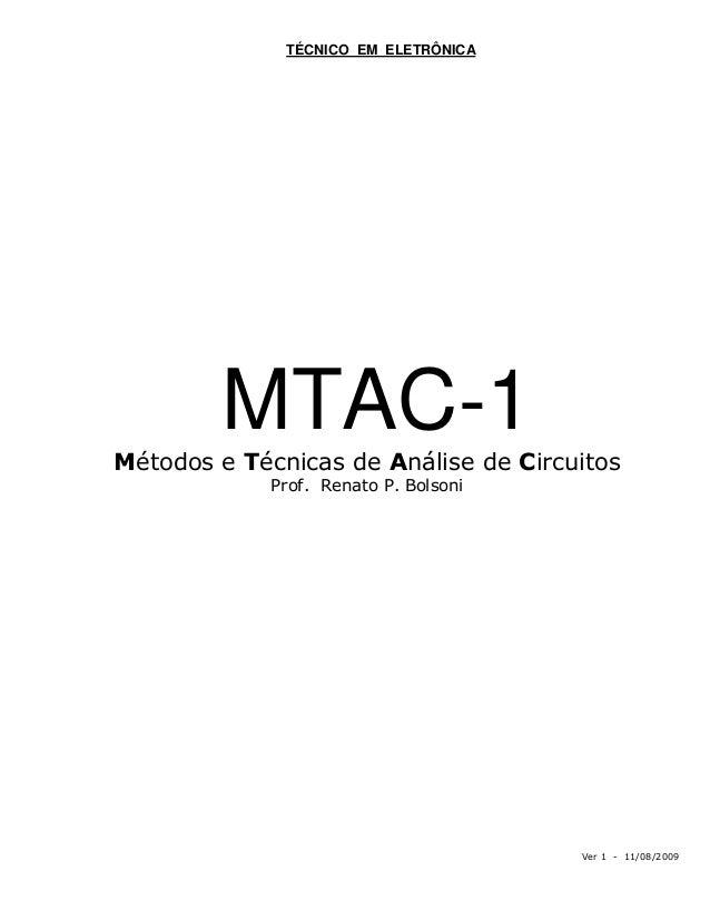 TÉCNICO EM ELETRÔNICA        MTAC-1Métodos e Técnicas de Análise de Circuitos             Prof. Renato P. Bolsoni         ...