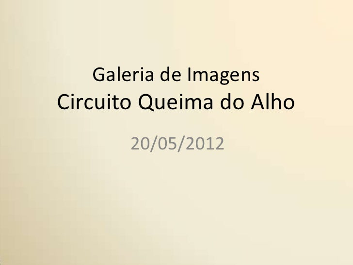 Galeria de ImagensCircuito Queima do Alho       20/05/2012